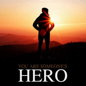 Social sharing graphic for you are someone's hero