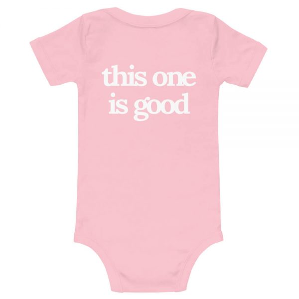 This One Is Good Baby T-Shirt Back Pink