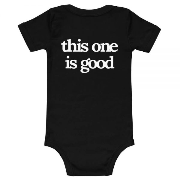 This One Is Good Baby T-Shirt Back Black